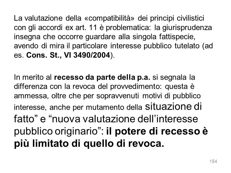 La valutazione della «compatibilità» dei principi civilistici con gli accordi ex art. 11 è problematica: la giurisprudenza insegna che occorre guardar