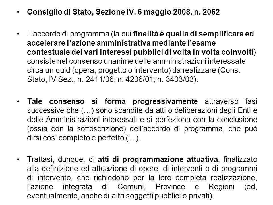 Consiglio di Stato, Sezione IV, 6 maggio 2008, n. 2062 L'accordo di programma (la cui finalità è quella di semplificare ed accelerare l'azione amminis