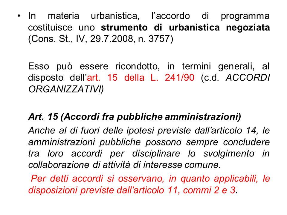 In materia urbanistica, l'accordo di programma costituisce uno strumento di urbanistica negoziata (Cons. St., IV, 29.7.2008, n. 3757) Esso può essere