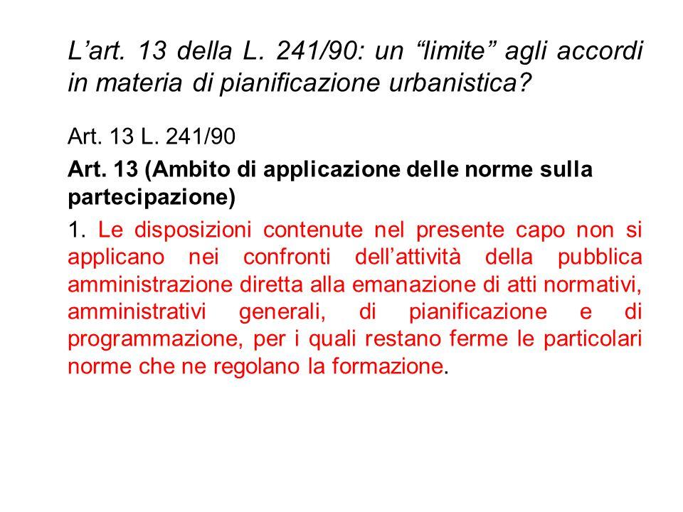 """L'art. 13 della L. 241/90: un """"limite"""" agli accordi in materia di pianificazione urbanistica? Art. 13 L. 241/90 Art. 13 (Ambito di applicazione delle"""