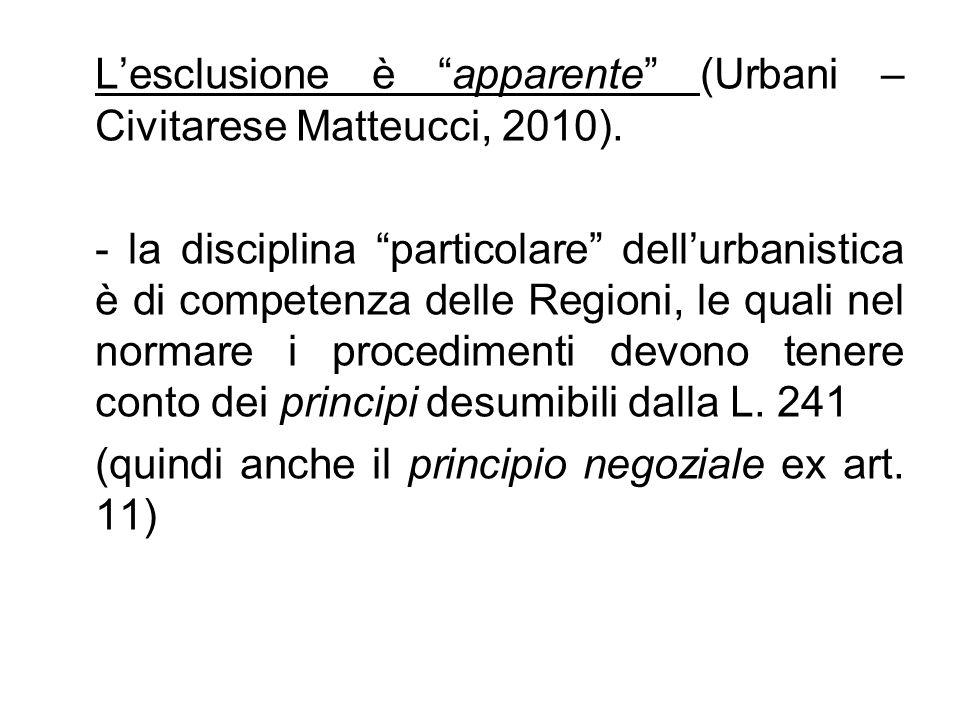 """L'esclusione è """"apparente"""" (Urbani – Civitarese Matteucci, 2010). - la disciplina """"particolare"""" dell'urbanistica è di competenza delle Regioni, le qua"""