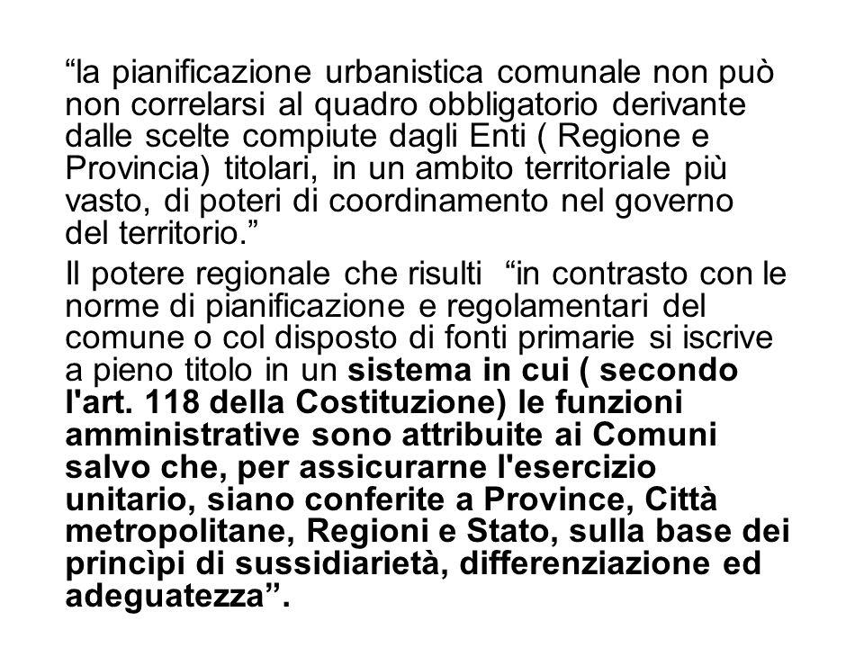 """""""la pianificazione urbanistica comunale non può non correlarsi al quadro obbligatorio derivante dalle scelte compiute dagli Enti ( Regione e Provincia"""