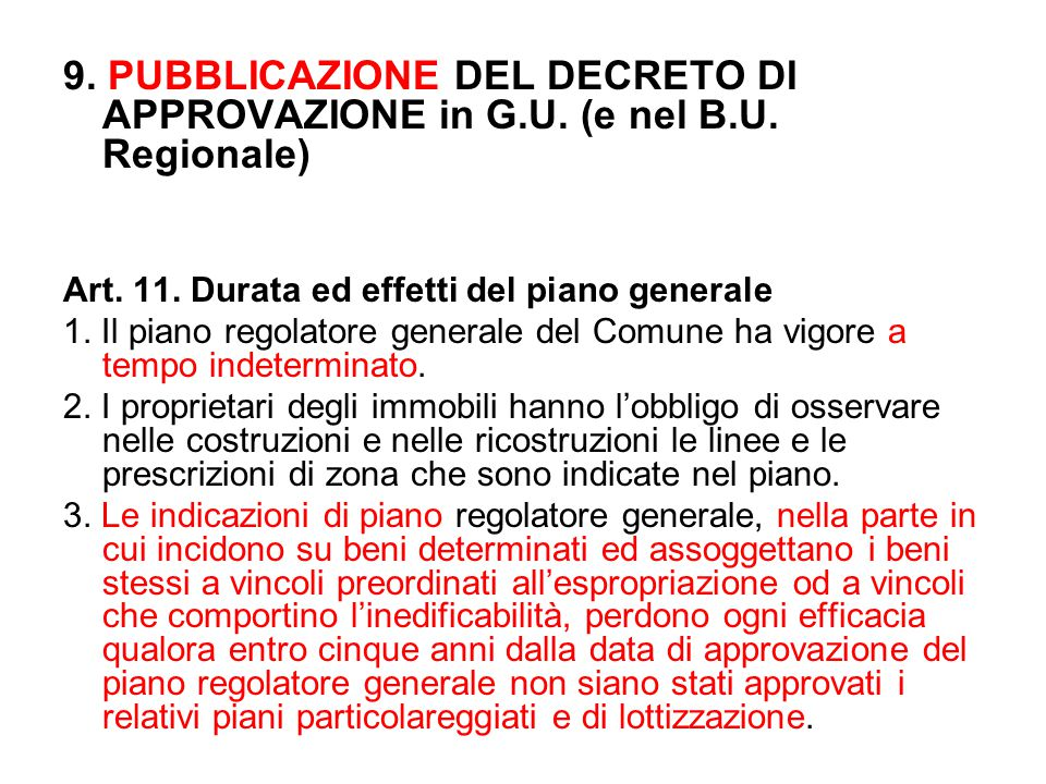 9. PUBBLICAZIONE DEL DECRETO DI APPROVAZIONE in G.U. (e nel B.U. Regionale) Art. 11. Durata ed effetti del piano generale 1. Il piano regolatore gener