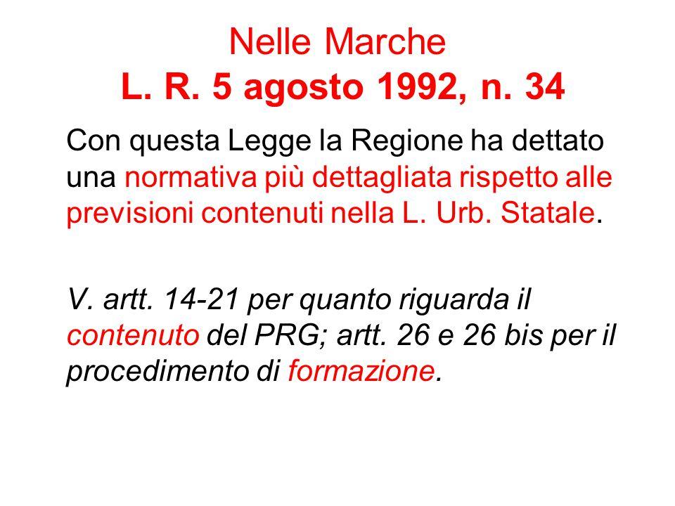 Nelle Marche L. R. 5 agosto 1992, n. 34 Con questa Legge la Regione ha dettato una normativa più dettagliata rispetto alle previsioni contenuti nella