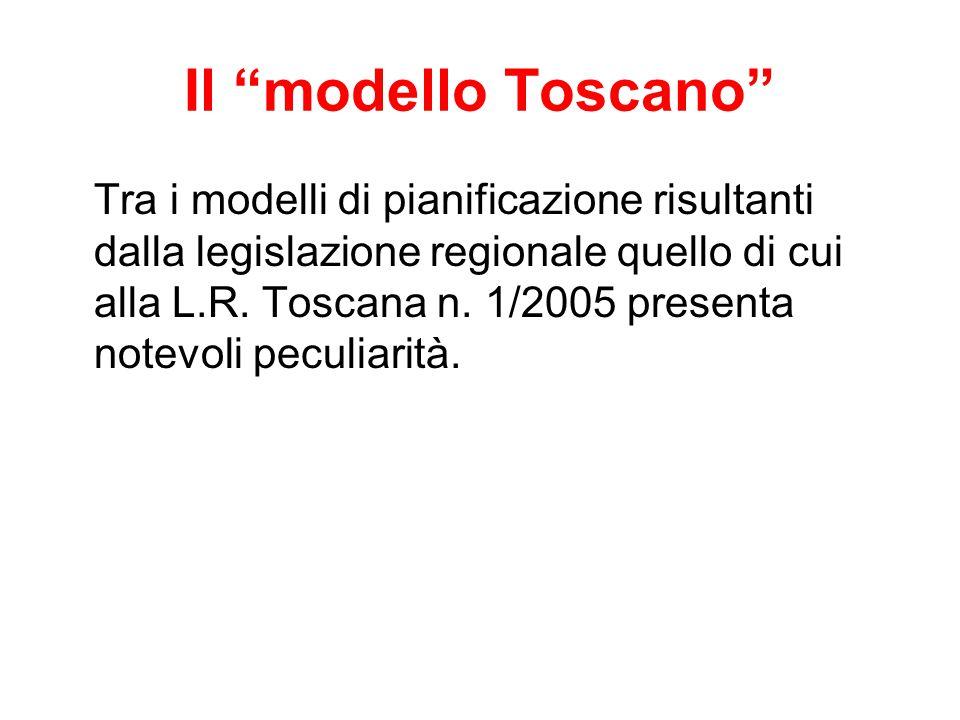 """Il """"modello Toscano"""" Tra i modelli di pianificazione risultanti dalla legislazione regionale quello di cui alla L.R. Toscana n. 1/2005 presenta notevo"""