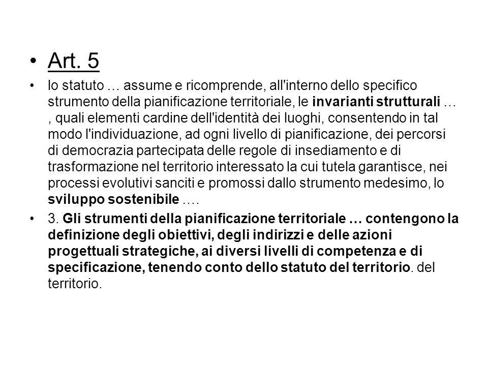 Art. 5 lo statuto … assume e ricomprende, all'interno dello specifico strumento della pianificazione territoriale, le invarianti strutturali …, quali