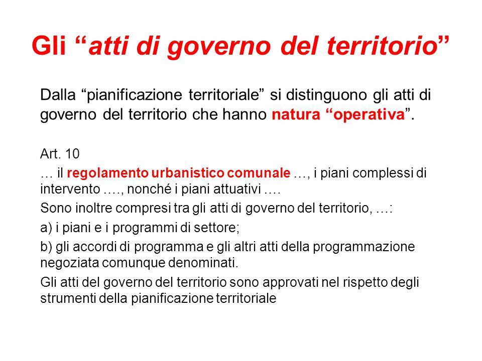 """Gli """"atti di governo del territorio"""" Dalla """"pianificazione territoriale"""" si distinguono gli atti di governo del territorio che hanno natura """"operativa"""