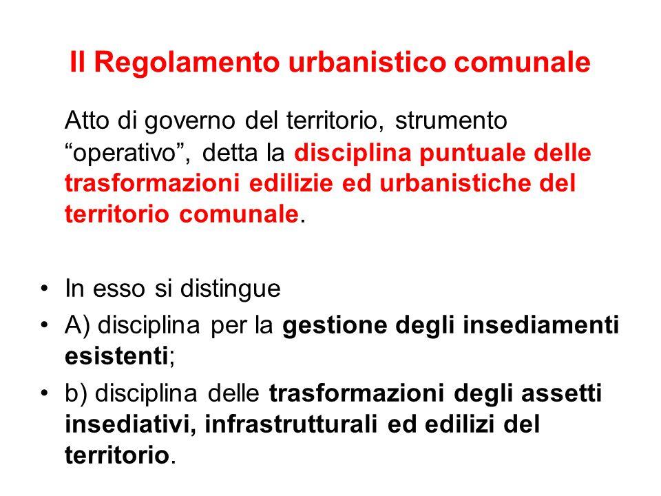 """Il Regolamento urbanistico comunale Atto di governo del territorio, strumento """"operativo"""", detta la disciplina puntuale delle trasformazioni edilizie"""