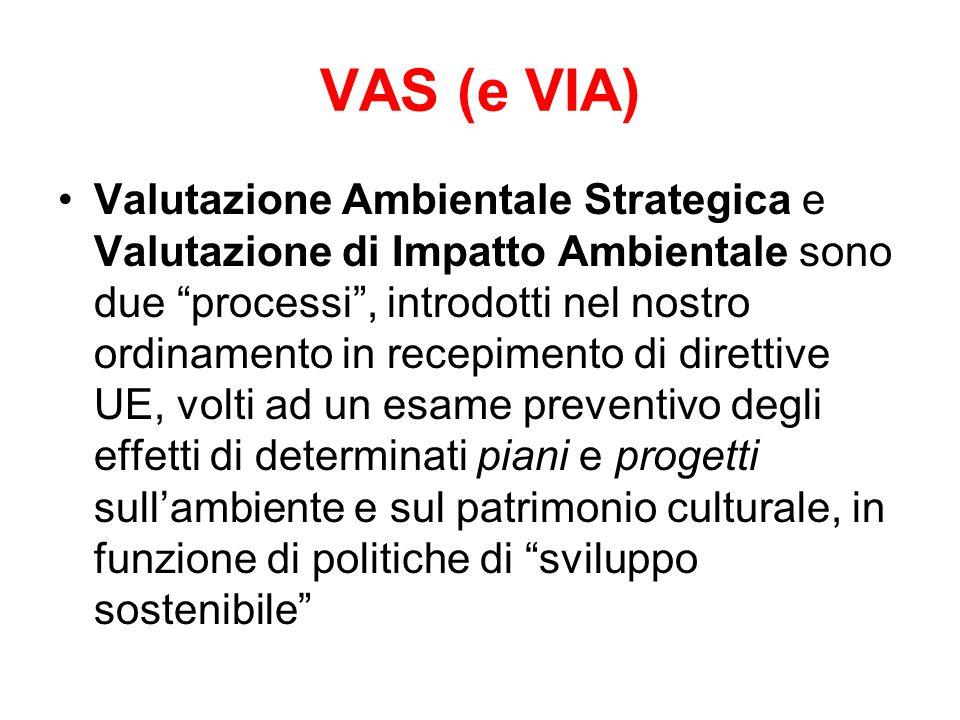 """Valutazione Ambientale Strategica e Valutazione di Impatto Ambientale sono due """"processi"""", introdotti nel nostro ordinamento in recepimento di diretti"""
