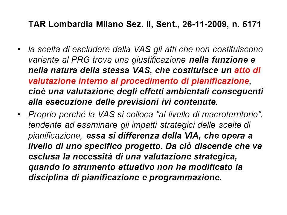 TAR Lombardia Milano Sez. II, Sent., 26-11-2009, n. 5171 la scelta di escludere dalla VAS gli atti che non costituiscono variante al PRG trova una giu