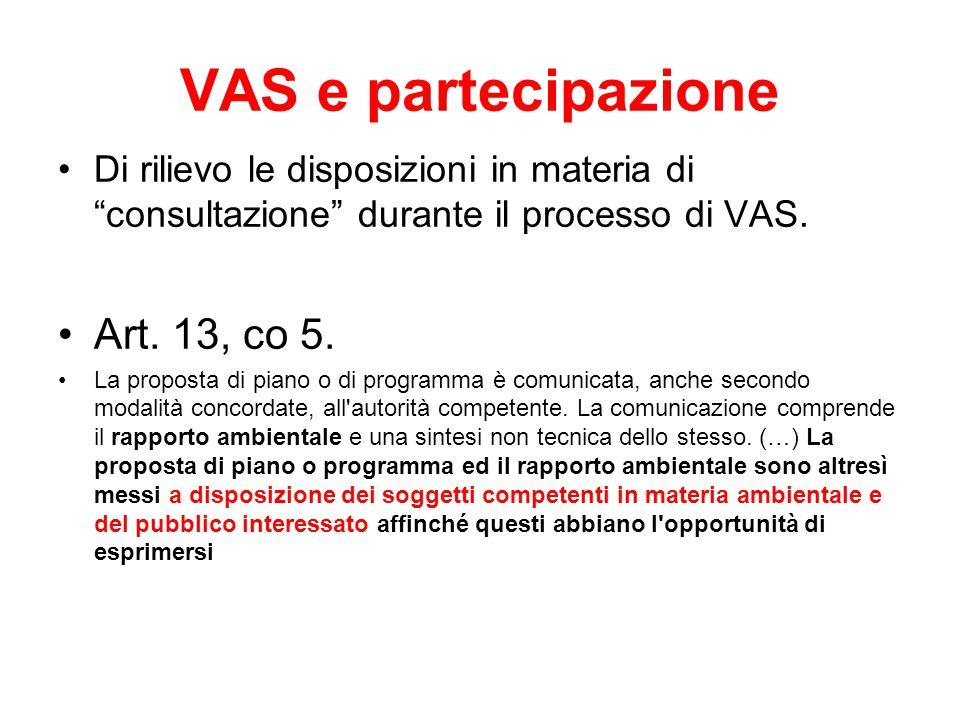 """VAS e partecipazione Di rilievo le disposizioni in materia di """"consultazione"""" durante il processo di VAS. Art. 13, co 5. La proposta di piano o di pro"""
