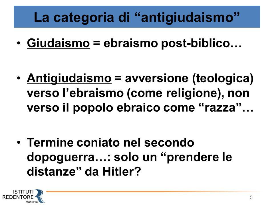 """5 La categoria di """"antigiudaismo"""" Giudaismo = ebraismo post-biblico… Antigiudaismo = avversione (teologica) verso l'ebraismo (come religione), non ver"""
