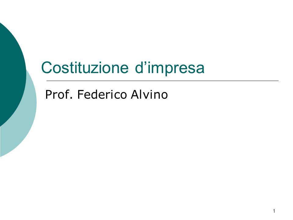 Costituzione d'impresa Prof. Federico Alvino 1