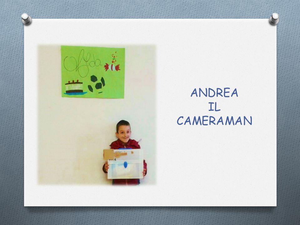 ANDREA IL CAMERAMAN
