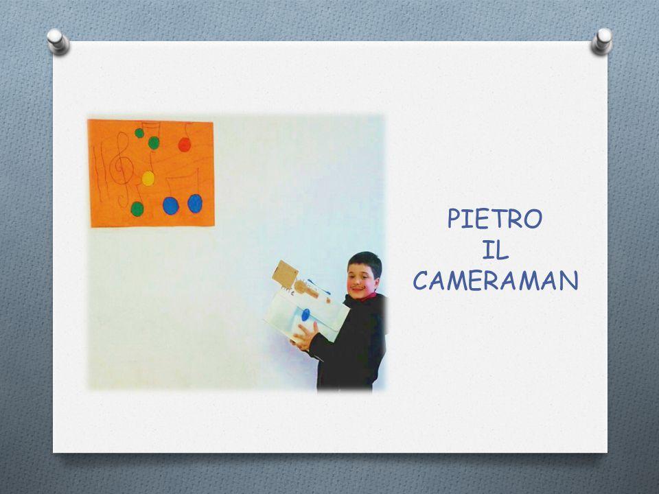 PIETRO IL CAMERAMAN