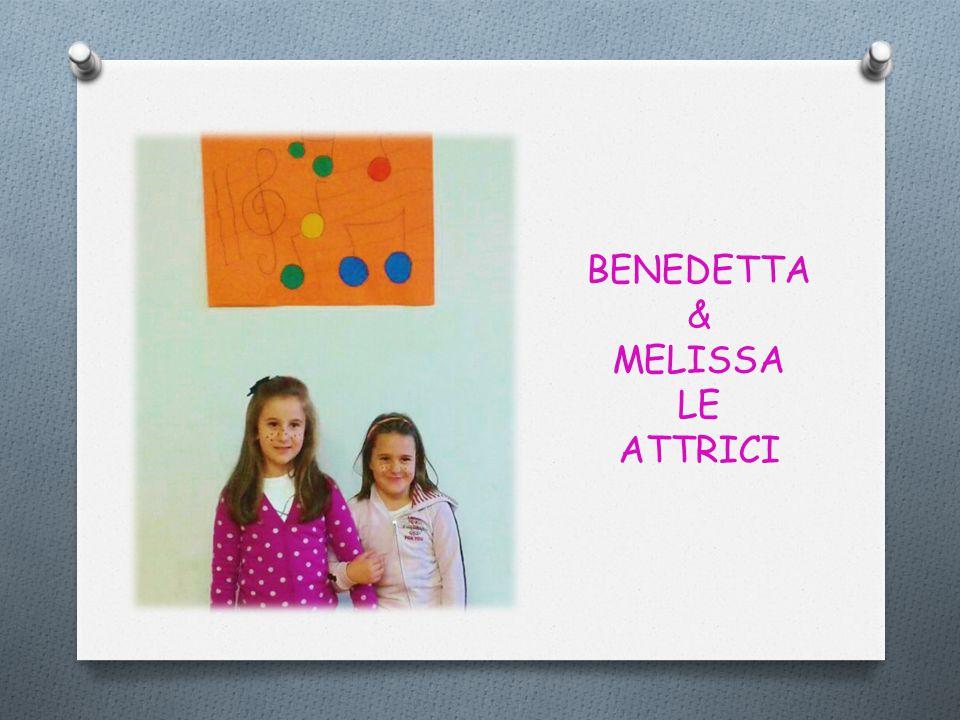 BENEDETTA & MELISSA LE ATTRICI