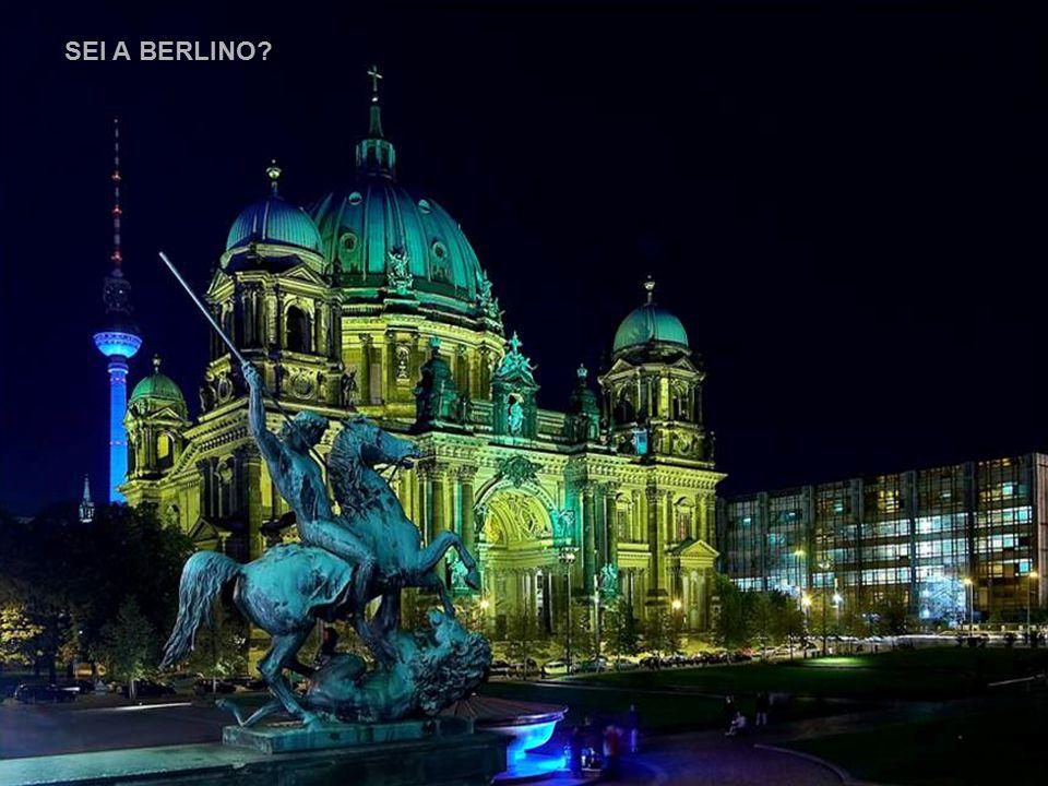 SEI A BERLINO?