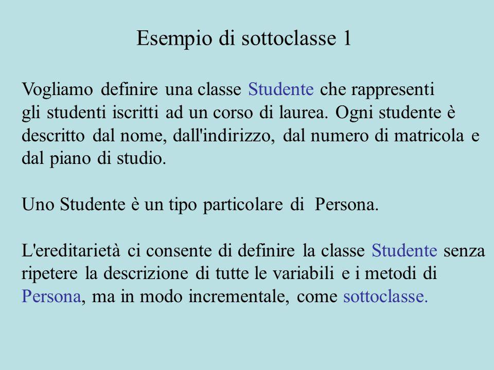 Vogliamo definire una classe Studente che rappresenti gli studenti iscritti ad un corso di laurea. Ogni studente è descritto dal nome, dall'indirizzo,
