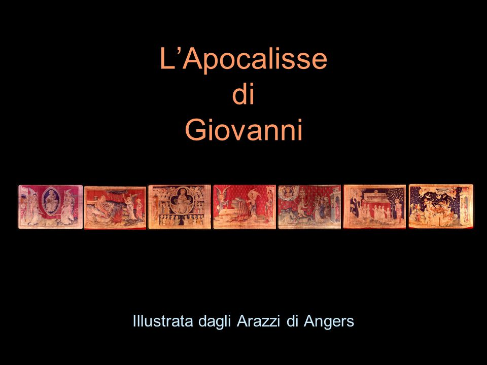 L'Apocalisse di Giovanni Illustrata dagli Arazzi di Angers