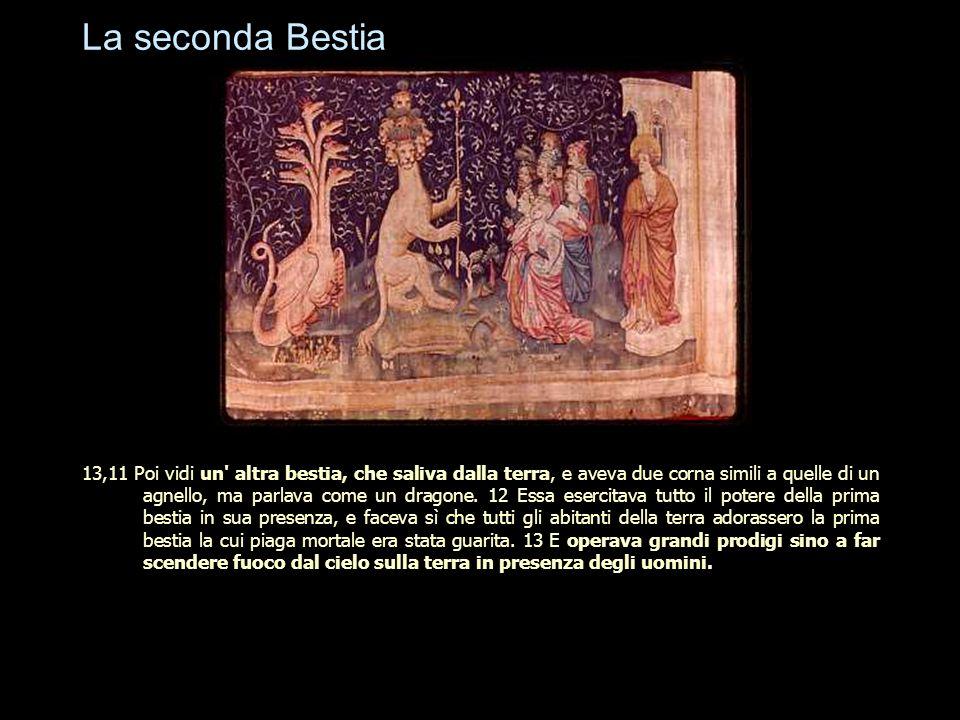 La seconda Bestia 13,11 Poi vidi un' altra bestia, che saliva dalla terra, e aveva due corna simili a quelle di un agnello, ma parlava come un dragone