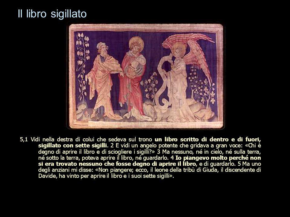 Il libro sigillato 5,1 Vidi nella destra di colui che sedeva sul trono un libro scritto di dentro e di fuori, sigillato con sette sigilli. 2 E vidi un