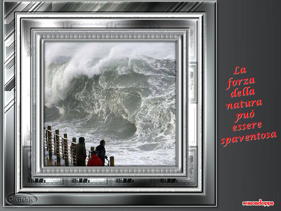 Laforza della natura può essere spaventosa