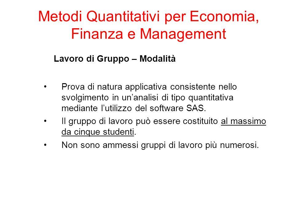 Lavoro di Gruppo – Modalità Prova di natura applicativa consistente nello svolgimento in un'analisi di tipo quantitativa mediante l'utilizzo del software SAS.