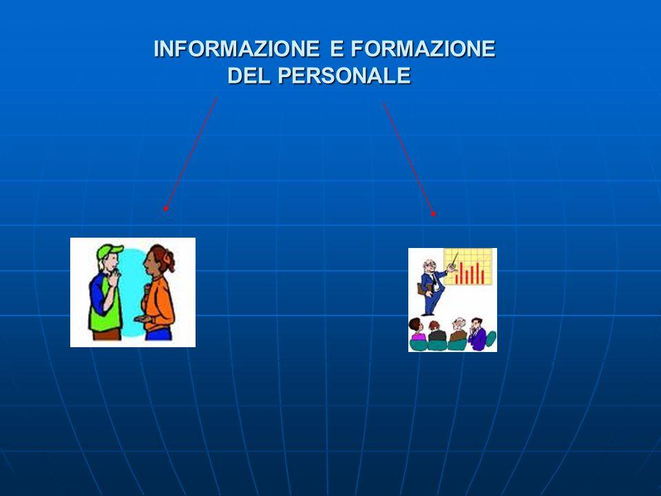 INFORMAZIONE E FORMAZIONE DEL PERSONALE INFORMAZIONE E FORMAZIONE DEL PERSONALE