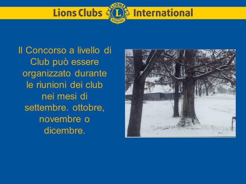 Il Concorso a livello di Club può essere organizzato durante le riunioni dei club nei mesi di settembre.