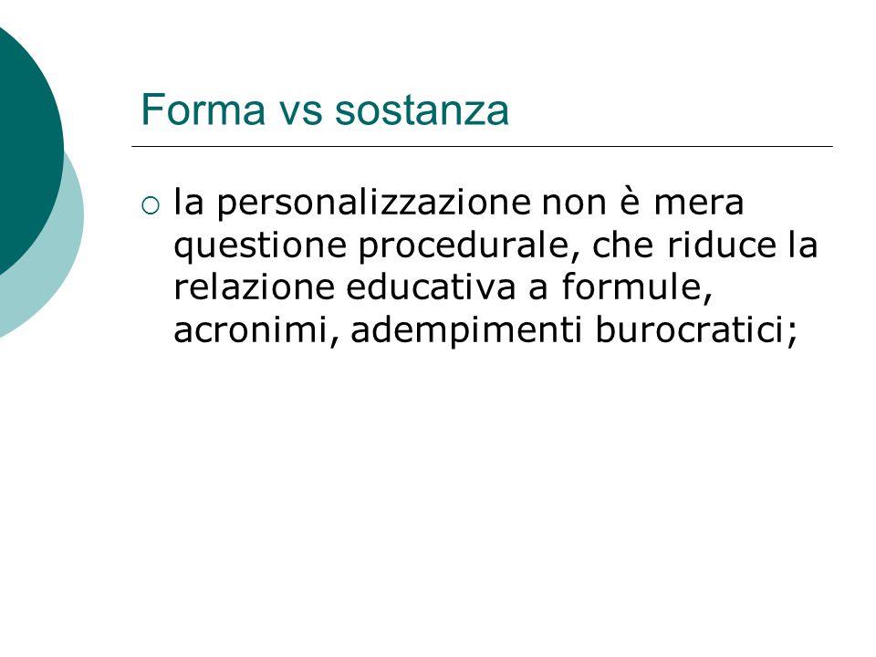 Forma vs sostanza  la personalizzazione non è mera questione procedurale, che riduce la relazione educativa a formule, acronimi, adempimenti burocrat