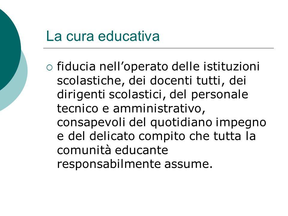 La cura educativa  fiducia nell'operato delle istituzioni scolastiche, dei docenti tutti, dei dirigenti scolastici, del personale tecnico e amministr
