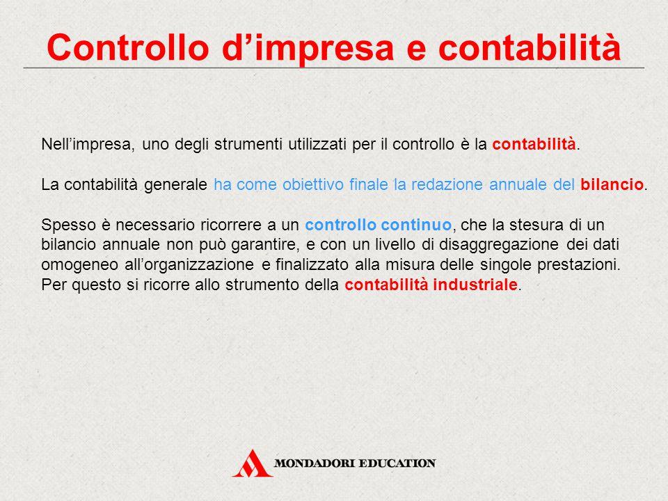 Controllo d'impresa e contabilità Nell'impresa, uno degli strumenti utilizzati per il controllo è la contabilità. La contabilità generale ha come obie