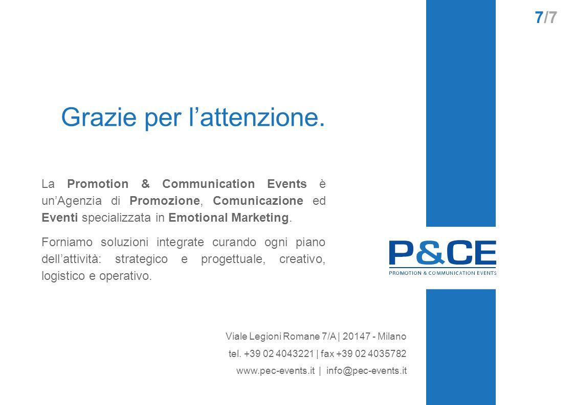 7/7 Viale Legioni Romane 7/A | 20147 - Milano tel. +39 02 4043221 | fax +39 02 4035782 www.pec-events.it | info@pec-events.it La Promotion & Communica