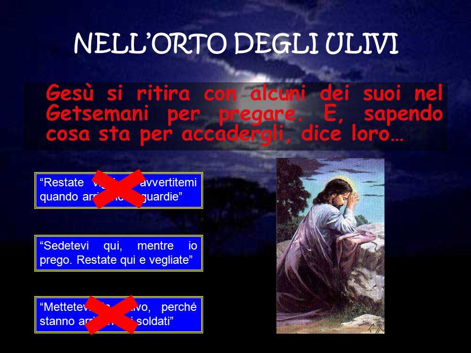 """Gesù si ritira con alcuni dei suoi nel Getsemani per pregare. E, sapendo cosa sta per accadergli, dice loro… NELL'ORTO DEGLI ULIVI """"Restate vigili e a"""