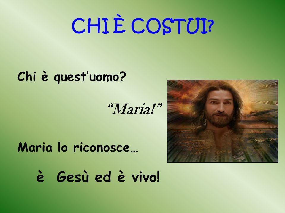 """CHI È COSTUI? Chi è quest'uomo? """"Maria!"""" Maria lo riconosce… è Gesù ed è vivo!"""