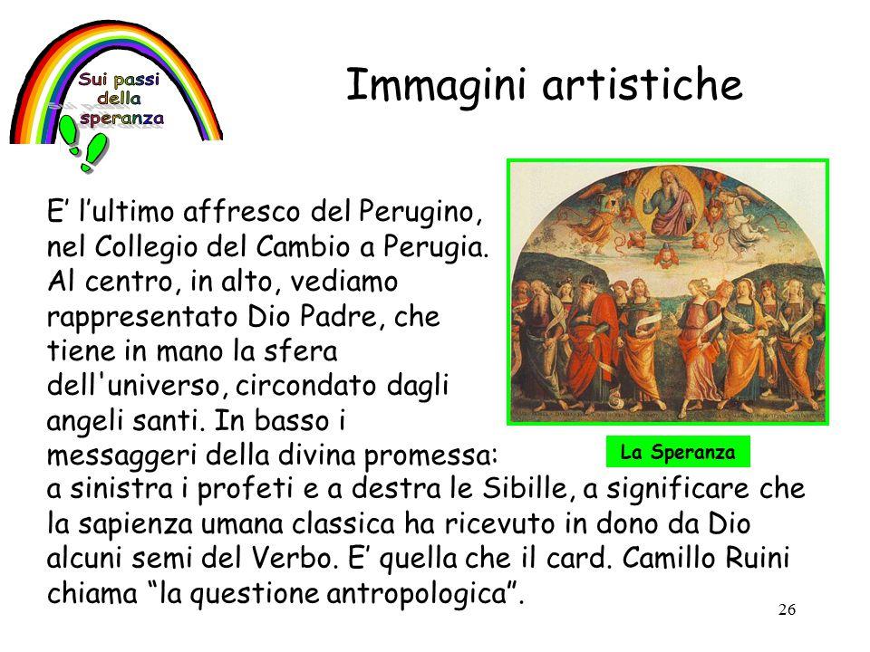 26 Immagini artistiche E' l'ultimo affresco del Perugino, nel Collegio del Cambio a Perugia.