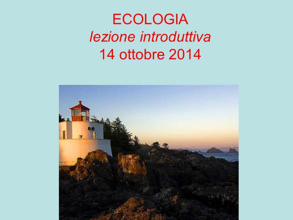 ECOLOGIA lezione introduttiva 14 ottobre 2014