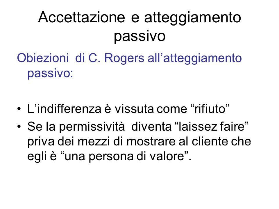 Accettazione e atteggiamento passivo Obiezioni di C.