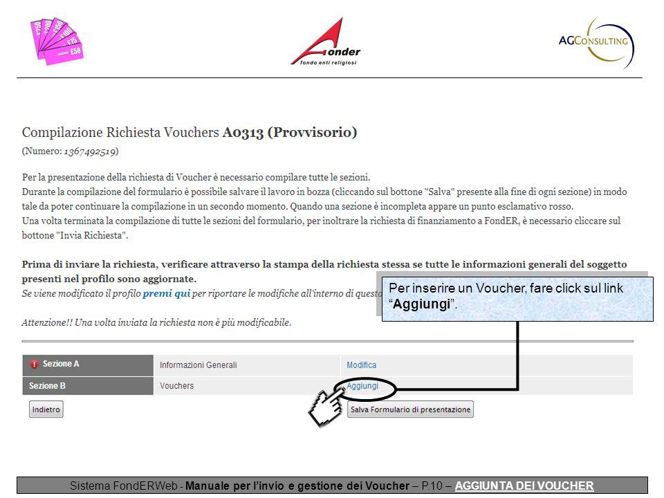 Per inserire un Voucher, fare click sul link Aggiungi .