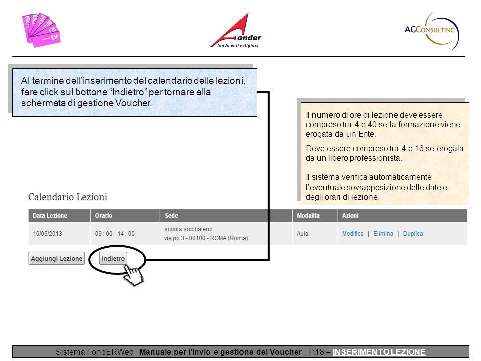 Al termine dell'inserimento del calendario delle lezioni, fare click sul bottone Indietro per tornare alla schermata di gestione Voucher.