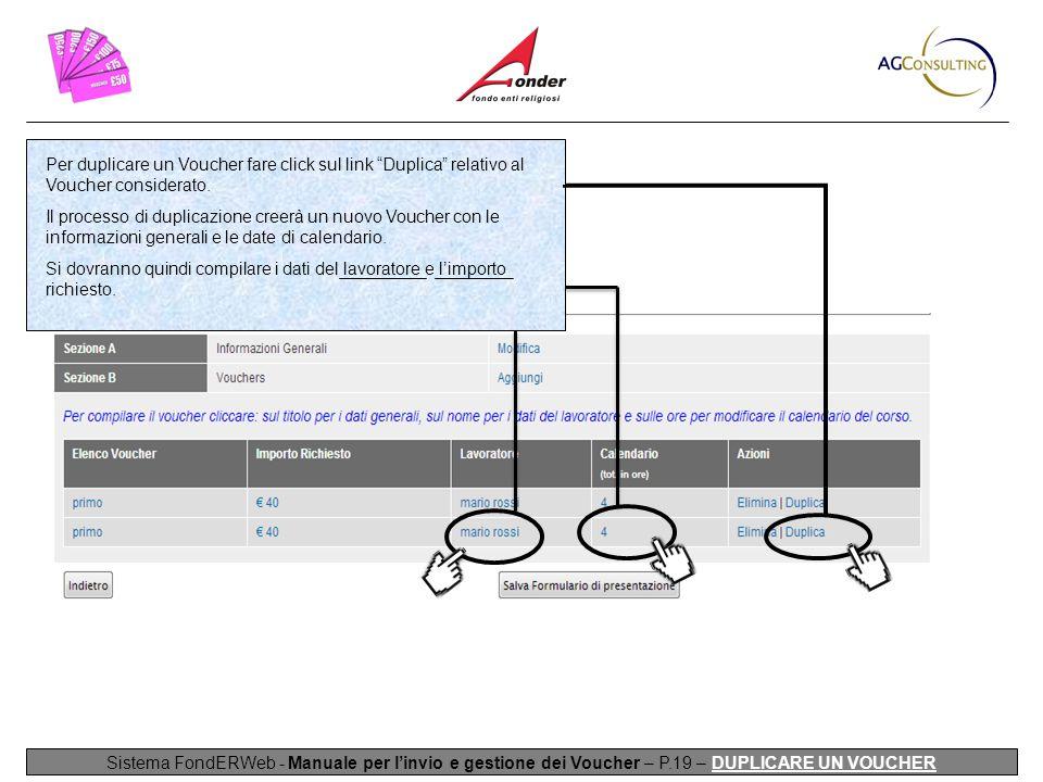 Per duplicare un Voucher fare click sul link Duplica relativo al Voucher considerato.