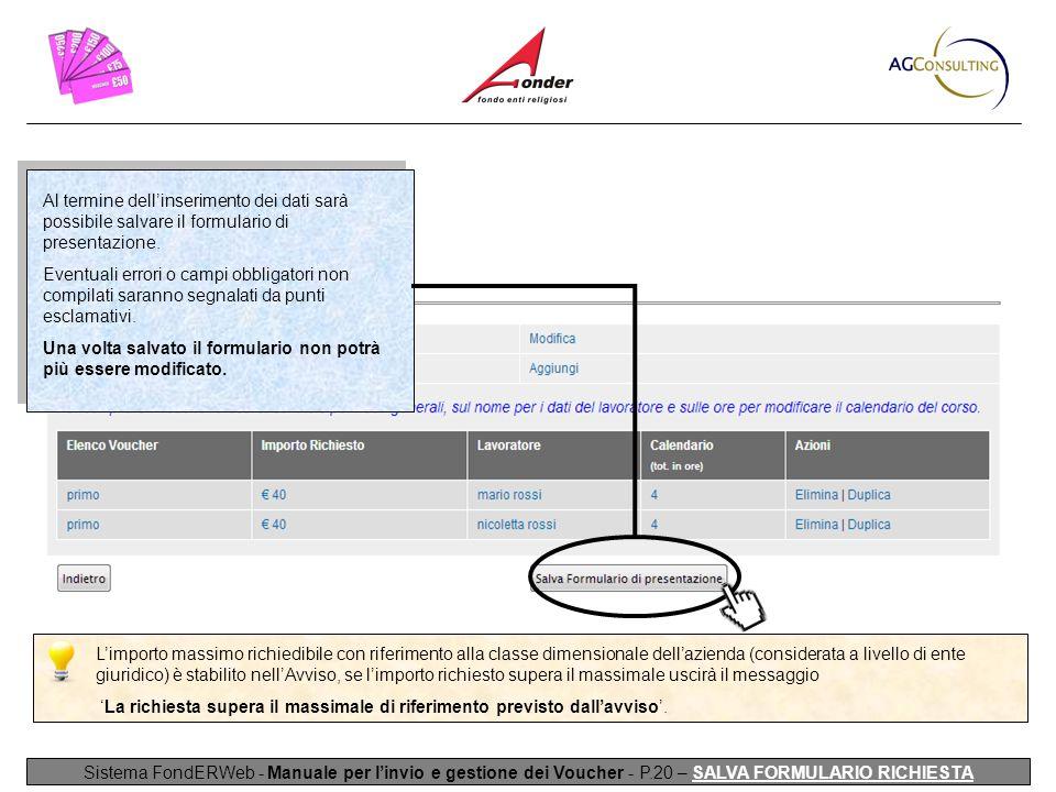 Al termine dell'inserimento dei dati sarà possibile salvare il formulario di presentazione.