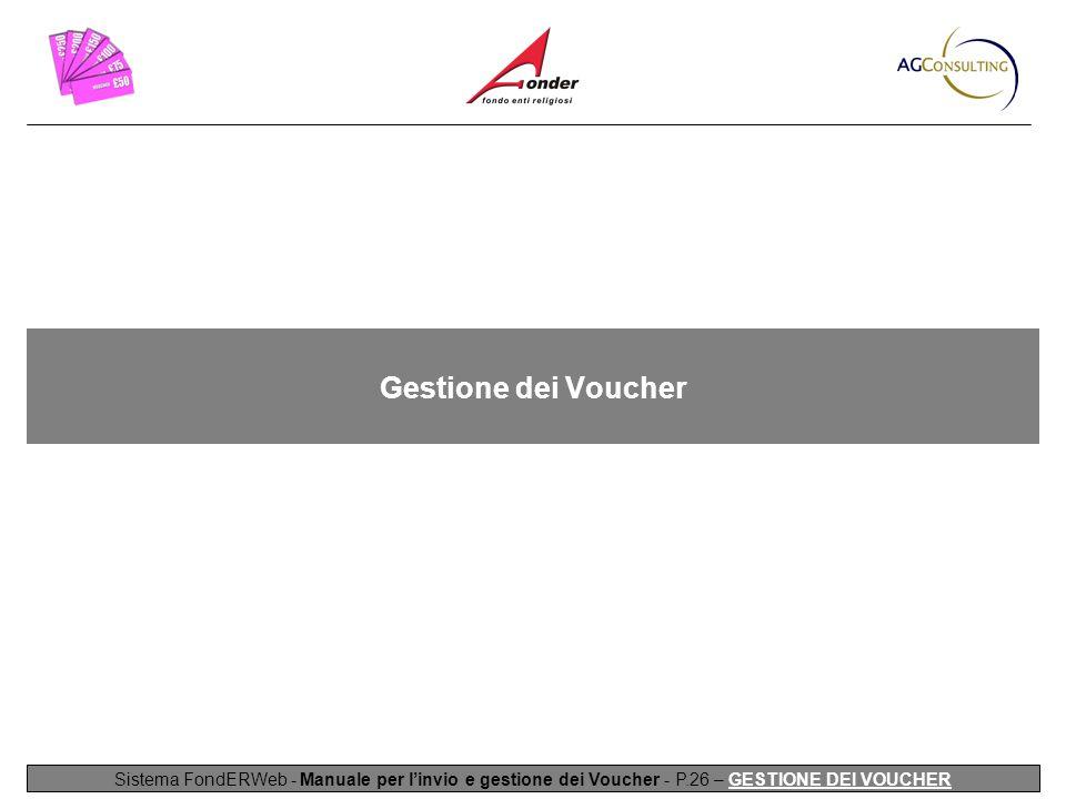 Gestione dei Voucher Sistema FondERWeb - Manuale per l'invio e gestione dei Voucher - P.26 – GESTIONE DEI VOUCHER