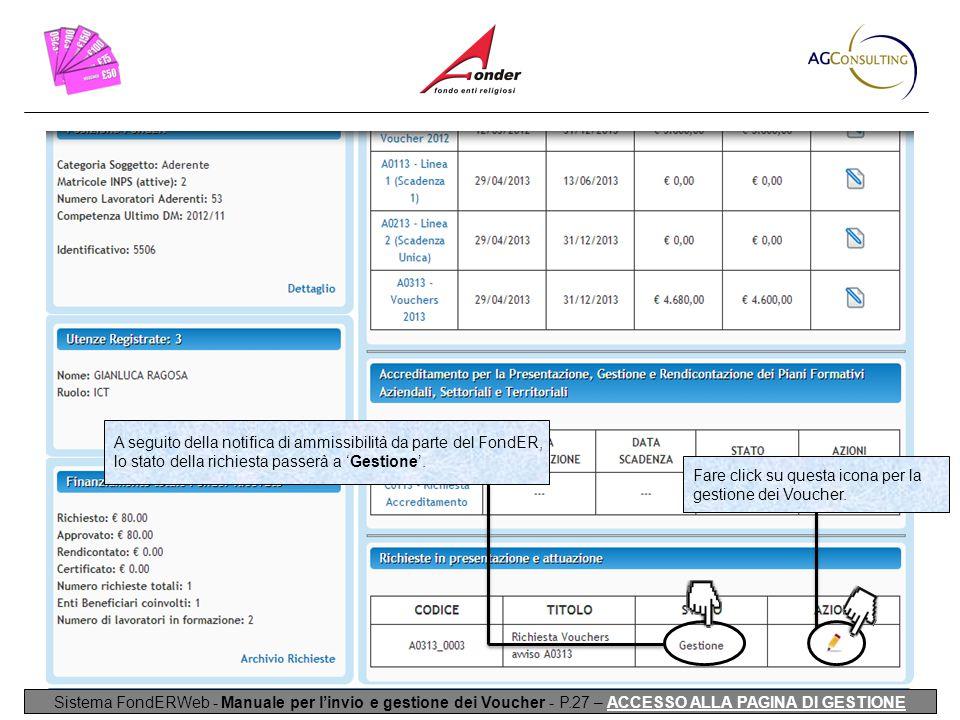 Sistema FondERWeb - Manuale per l'invio e gestione dei Voucher - P.27 – ACCESSO ALLA PAGINA DI GESTIONE Fare click su questa icona per la gestione dei Voucher.