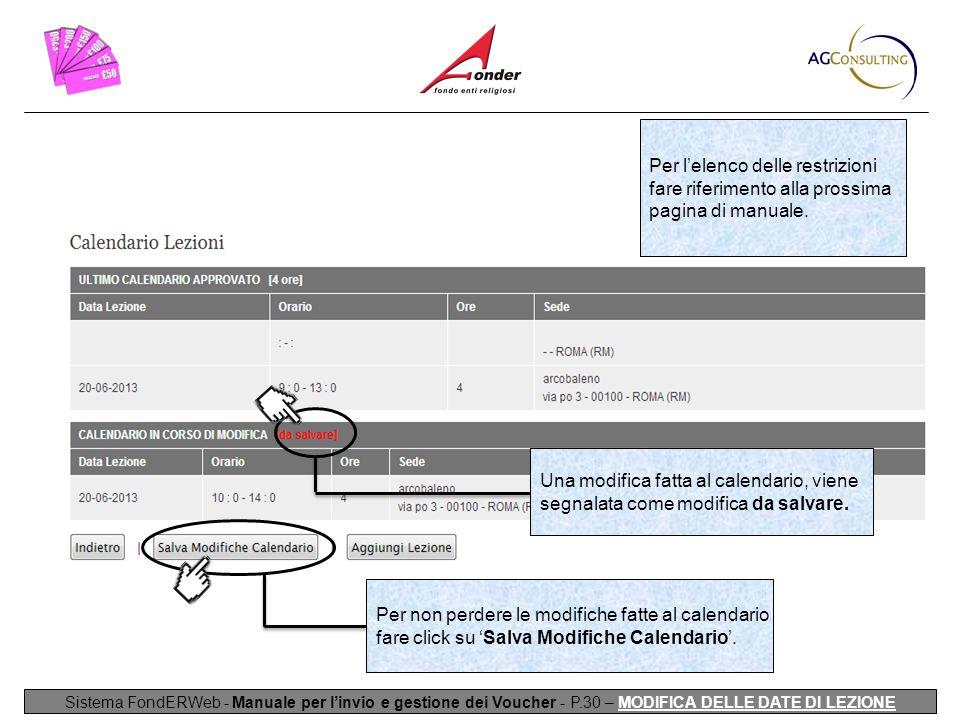 Sistema FondERWeb - Manuale per l'invio e gestione dei Voucher - P.30 – MODIFICA DELLE DATE DI LEZIONE Una modifica fatta al calendario, viene segnalata come modifica da salvare.