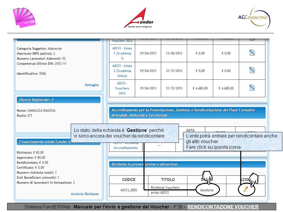 Sistema FondERWeb - Manuale per l'invio e gestione dei Voucher - P.38 – RENDICONTAZIONE VOUCHER L'ente potrà entrare per rendicontare anche gli altri voucher.