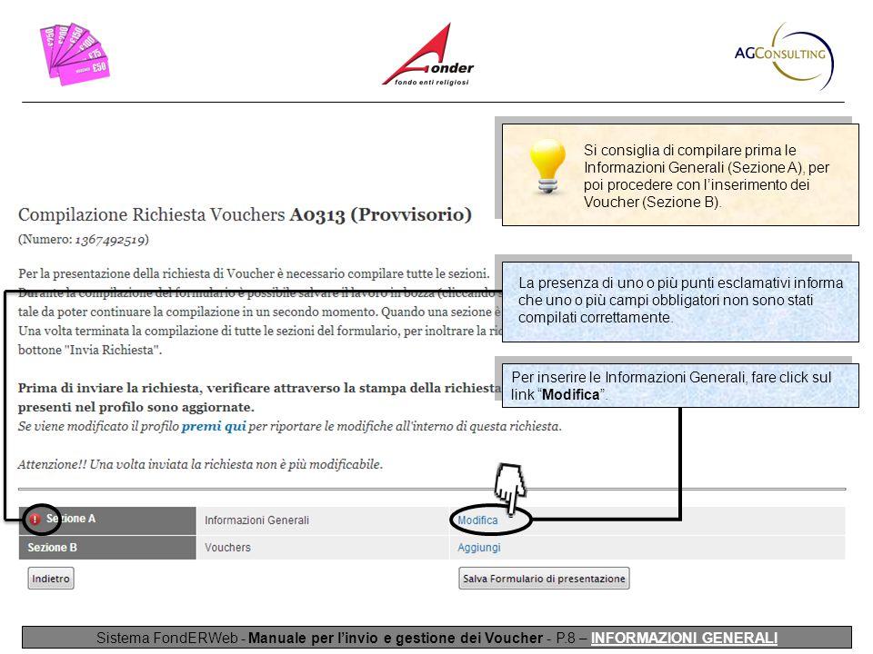 Si consiglia di compilare prima le Informazioni Generali (Sezione A), per poi procedere con l'inserimento dei Voucher (Sezione B).