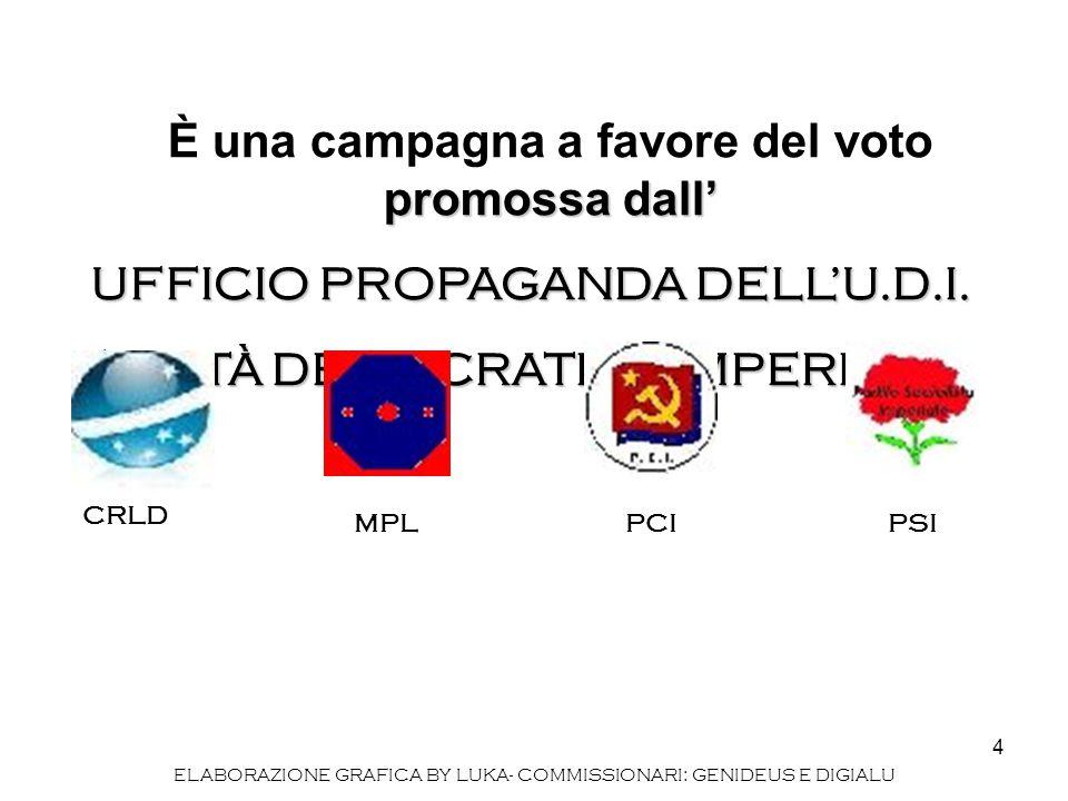 4 promossa dall' È una campagna a favore del voto promossa dall' UFFICIO PROPAGANDA DELL'U.D.I. (UNITÀ DEMOCRATICA IMPERIALE) CRLD MPLPCIPSI ELABORAZI