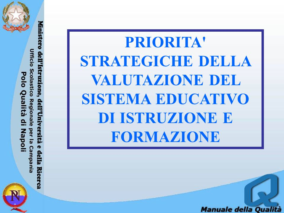 PRIORITA STRATEGICHE DELLA VALUTAZIONE DEL SISTEMA EDUCATIVO DI ISTRUZIONE E FORMAZIONE
