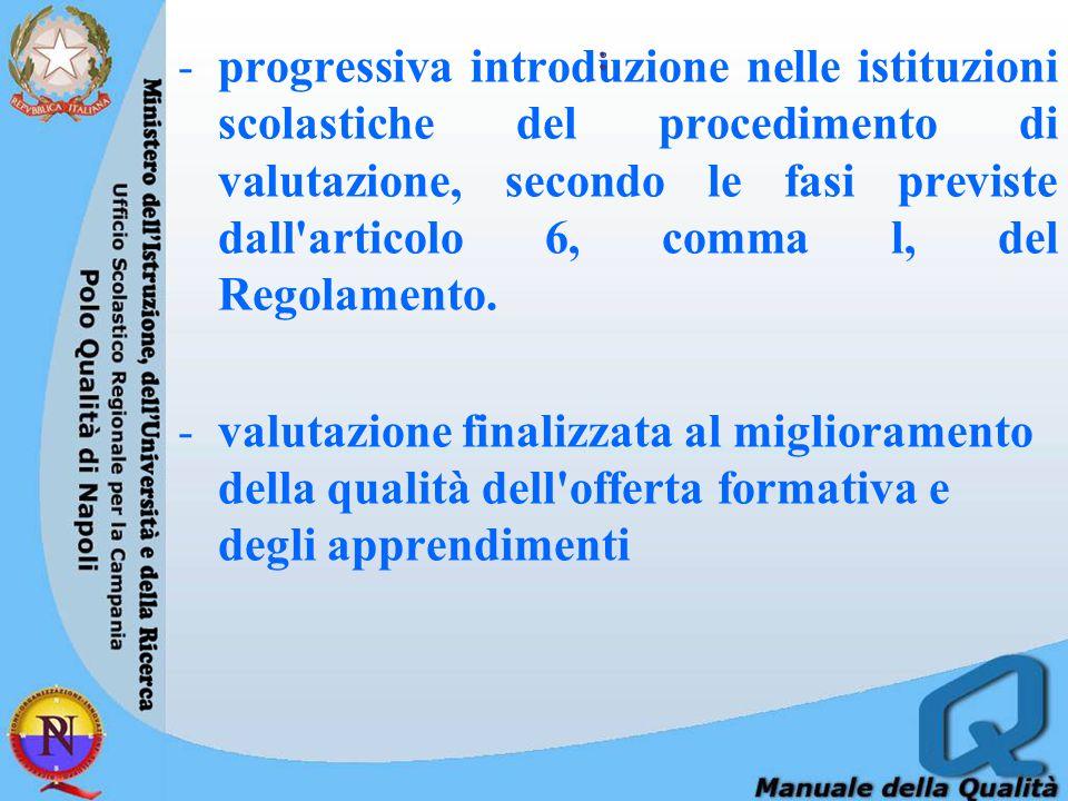 -progressiva introduzione nelle istituzioni scolastiche del procedimento di valutazione, secondo le fasi previste dall articolo 6, comma l, del Regolamento.